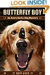 Butterfly Boy: An Avery Barks Dog Mys...