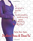img - for Fashion Dues & Duen'ts: a Stylist's Guide to Fashionably Embracing Your Baby Bump book / textbook / text book