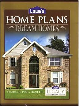 Lowe 39 S Home Plans Dream Homes Legacy Series Lowes