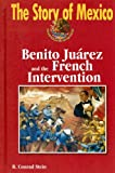 Benito Juarez and the French Intervention (Story of Mexico)