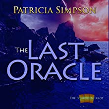 The Last Oracle: The Forbidden Tarot, Book 3 Audiobook by Patricia Simpson Narrated by Patricia Simpson