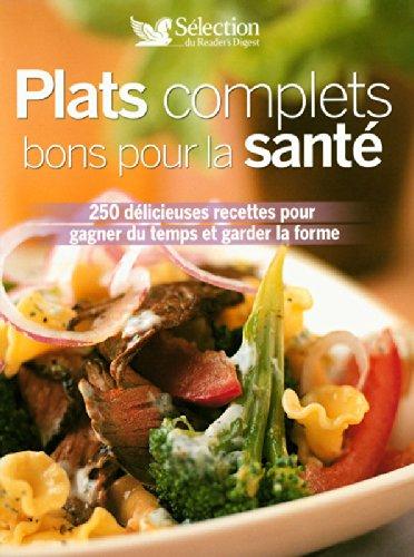PLATS COMPLETS BONS POUR LA SANTE 250 DELICIEUSES