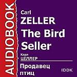 The Bird Seller [Russian Edition] | Carl Zeller