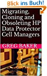 Migrating, Cloning and Obsoleting HP...