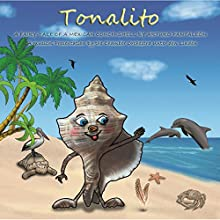 Tonalito: A fairy tale of a mexican conch shell by Arturo Pantaleón Audiobook by Arturo Pantaleón Narrated by Tom Maguire