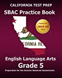 img - for CALIFORNIA TEST PREP SBAC Practice Book English Language Arts Grade 5: Preparation for the Smarter Balanced ELA/Literacy Assessments book / textbook / text book