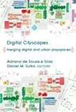 img - for Digital Cityscapes: Merging Digital and Urban Playspaces (Digital Formations) book / textbook / text book