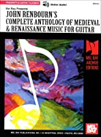 John Renbourn's Complete Anthology of Medieval & Renaissance Music for Guitar (Mel Bay Archive Editions)