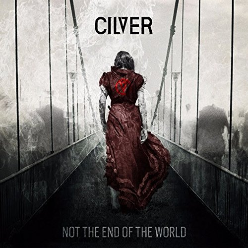 Cilver - Not The End Of The World - CD - FLAC - 2016 - FORSAKEN Download