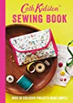Cath Kidston Sewing Book: Over 30 Exc...