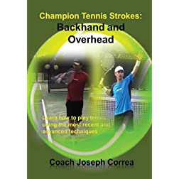 Champion Tennis Strokes: Backhand and Overhead