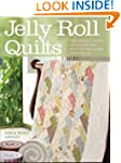 Jelly Roll Quilts: The Perfect Guide...