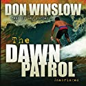The Dawn Patrol Audiobook by Don Winslow Narrated by Ray Porter