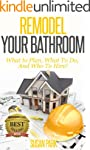 Remodel Your Bathroom: What to Plan,...