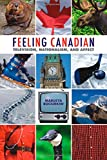img - for Feeling Canadian: Television, Nationalism, and Affect (Film and Media Studies) book / textbook / text book