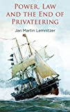 "Jan Lemnitzer, ""Power, Law and the End of Privateering"" (Palgrave, 2014)"