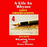 A Life In Rhyme: Life's Observations: Rhyming Verse and Story Poems, Volume 4 | Jean Shaw