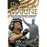 Once a Marine: An Iraq War Tank Commander's Inspirational Memoir of Combat, Courage, and Recovery ~ Nick Popaditch