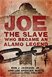 img - for Joe, the Slave Who Became an Alamo Legend book / textbook / text book