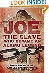 Joe, the Slave Who Became an Alamo Le...