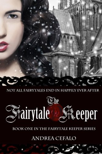 Book: The Fairytale Keeper - Avenging the Queen by Andrea Cefalo