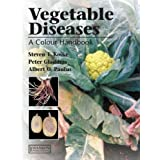Vegetable Diseases: A Colour Handbook