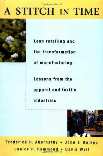 A Stitch in Time: Lean Retailing and the Transformation of Manufacturing--Lessons from the Apparel and Textile Industries