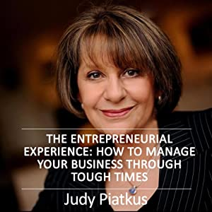 The Entrepreneurial Experience: Managing Your Business Through Tough Times Audiobook