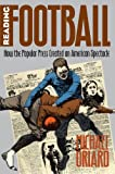img - for Reading Football: How the Popular Press Created an American Spectacle (Cultural Studies of the United States) book / textbook / text book