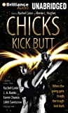 img - for Chicks Kick Butt book / textbook / text book