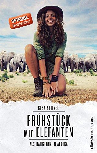 Frühstück mit Elefanten: Als Rangerin in Afrika das Buch von Gesa Neitzel - Preise vergleichen & online bestellen