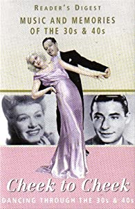 Reader's Digest: Music and Memories of The 30s & 40s: Cheek to Cheek Dancing Through The 30s & 40s (CASSETTTE 3)