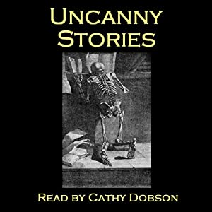 Uncanny Stories - Ghostly Tales of Horror | [Rudyard Kipling, Robert Louis Stevenson, Richard Cumberland, Isaac Crookenden, Petrus Borel, F. Marion Crawford, Edith Nesbit]