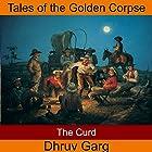 The Curd Hörbuch von Dhruv Garg Gesprochen von: John Hawkes