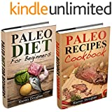 "(2 Book Bundle) ""Paleo For Beginners"" and ""Easy Paleo Recipes"" (Paleo Diet Recipes)"