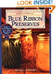 Blue Ribbon Preserves: Secrets to Awa...
