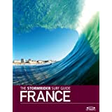 The Stormrider Surf Guide - France (Stormrider Surf Guides)