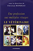Une profession aux multiples visages : le vétérinaire