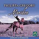 Meridon: Wideacre Trilogy, Book 3 | Philipa Gregory