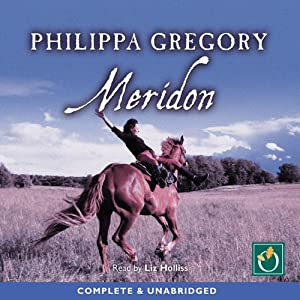 Meridon: Wideacre Trilogy, Book 3 | [Philipa Gregory]