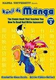 Kanji De Manga Volume 3: The Comic Book That Teaches You How To Read And Write Japanese! (Manga University Presents) (v. 3)