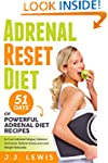 Adrenal Reset Diet: 51 Days of Powerf...