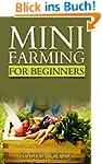 Mini Farming: A Practical And Economi...