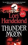 Thunder Moon (Night Creature Novels) (0312532636) by Handeland, Lori