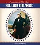 Millard Fillmore (Presidents & Their...
