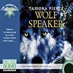 Wolf Speaker: The Immortals: Book 2 (       UNABRIDGED) by Tamora Pierce Narrated by Tamora Pierce