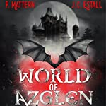 World of Azglen: Full Moon Series, Book 1 | P. Mattern,M. Mattern,J. C. Estall