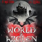 World of Azglen: Full Moon Series, Book 1   P. Mattern,M. Mattern,J. C. Estall