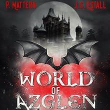World of Azglen: Full Moon Series, Book 1 Audiobook by P. Mattern, M. Mattern, J. C. Estall Narrated by Elizabeth Kay Piercy