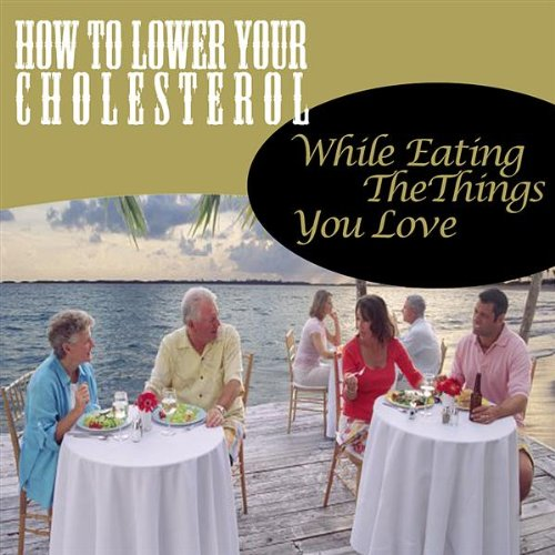 The Low Cholesterol Lifestyle – Eat What You Love